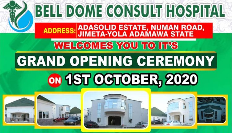 1st Oct:Bell Dome Consult Hospital to begins operations in Yola
