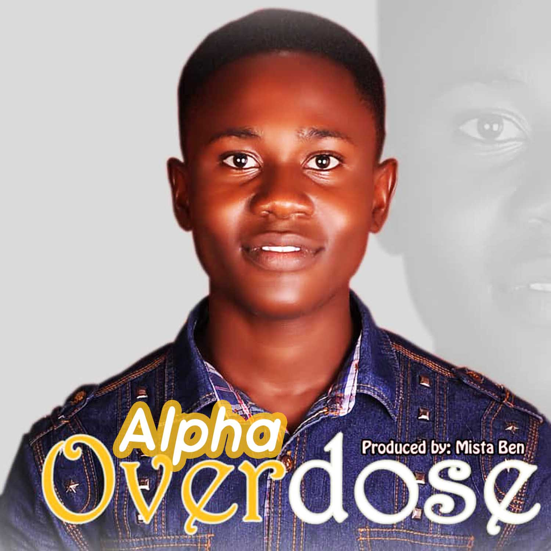 DOWNLOAD MP3: Alpha – Overdose
